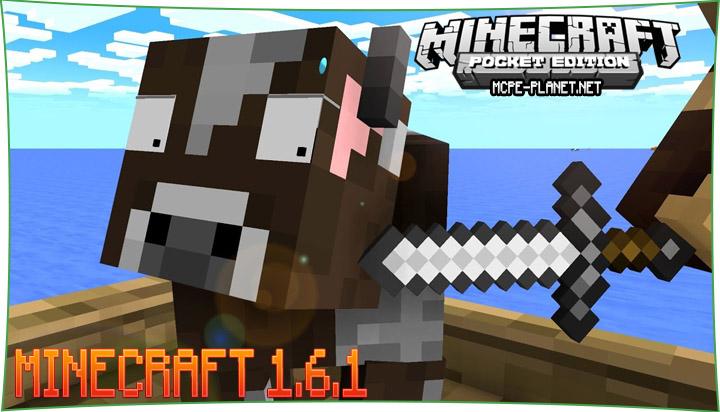Скачать Minecraft 1.6.1 для Android